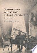 Schumann's Music and E.T.A. Hoffmann's Fiction