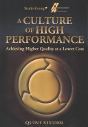 A Culture of High Performance  Achieving Higher Quality at a Lower Cost