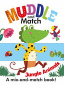Muddle And Match: Jungle Animals : as you flip through the...