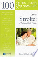 100 Questions and Answers about Stroke  a Lahey Clinic Guide