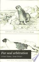 Fur Seal Arbitration Case Of The United States Appendix I