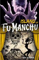 Fu-Manchu: The Island of Fu-Manchu In War Having Consolidated His Forces Fu Manchu Seeks