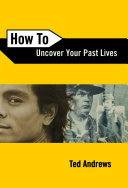 How To Uncover Your Past Lives  Or Had Recurring