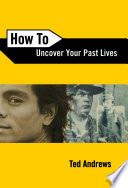 How To Uncover Your Past Lives  Or Had