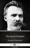 The Joyful Wisdom by Friedrich Nietzsche   Delphi Classics  Illustrated