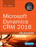 Microsoft Dynamics CRM 2016 Unleashed  includes Content Update Program