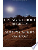 Living Without Regrets To Follow In Order To Live Your