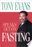 Tony Evans Speaks Out on Fasting