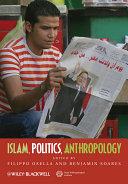 Islam, Politics, Anthropology