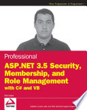 Professional ASP NET 3 5 Security  Membership  and Role Management with C  and VB