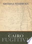 MEMORIES OF A CAIRO FUGITIVE