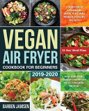 Vegan Air Fryer Cookbook For Beginners 2019 2020
