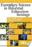 Exemplary Science In Informal Education Settings Standards Based Success Stories