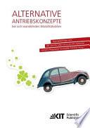 Alternative Antriebskonzepte bei sich wandelnden Mobilitätsstilen: Tagungsbeiträge vom 08. und 09. März 2012 am KIT, Karlsruhe