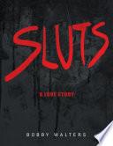 Sluts a Love Story