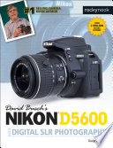 David Busch s Nikon D5600 Guide to Digital SLR Photography