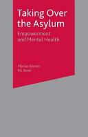 Taking Over the Asylum