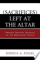 (Sacrifices) Left At The Altar : concerned with meat offerings slaughtered and presented at...