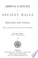 abbeys castles and ancient halls of england and wales
