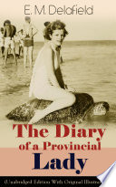 The Diary Of A Provincial Lady Unabridged Edition With Original Illustrations