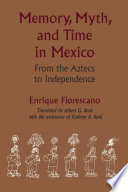 Memory  Myth  and Time in Mexico Book PDF