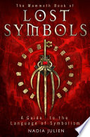 The Mammoth Book of Lost Symbols Difficult Abstract Concepts To Describe Thoughts And Feelings Or