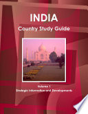 India Country Study Guide Volume 1 Strategic Information And Developments