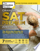 Cracking the SAT Premium Edition with 7 Practice Tests  2018