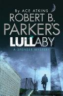 Robert B  Parker s Lullaby  A Spenser Mystery 41