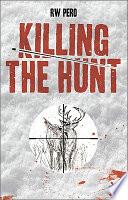 Killing the Hunt