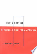Being Chinese  Becoming Chinese American