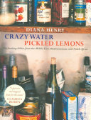 Crazy Water Pickled Lemons : and the mediterranean....