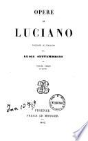 Opere di Luciano voltate in italiano da Luigi Settembrini