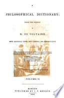 A Philosophical Dictionary  from the French     With additional notes  both critical and argumentative  by Abner Kneeland  First American stereotype edition