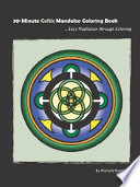 30 Minute Celtic Mandalas Coloring Book  Easy Meditation Through Coloring