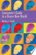 Consumer s Guide to a Brave New World