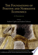 The Foundations of Positive and Normative Economics