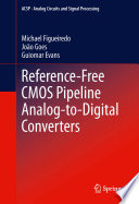 Reference Free CMOS Pipeline Analog to Digital Converters