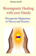 Biomagnetic Healing With Your Hands