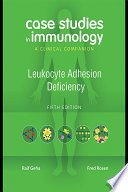 Case Studies in Immunology Fifth Edition  Leukocyte Adhesion Deficiency