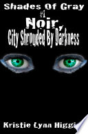 #1 Shades Of Gray: Noir, City Shrouded By Darkness Kat And Kim Start By Reading The