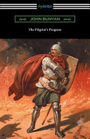 The Pilgrim s Progress  Complete with an Introduction by Charles S  Baldwin