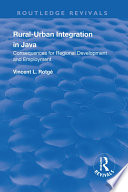 Rural Urban Integration In Java Consequences For Regional Development And Employemnt