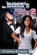 The Boss s Baby 2  A BWWM Billionaire Pregnancy Romance