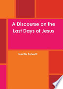 A Discourse on the Last Days of Jesus