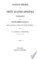 (Koimesis) Ecclesiae Ephesinae de obitu Joannis Apostoli narratio ex versione Armeniaca saeculi V. nunc primum latine cum notis prodita. Curavit Josephus Catergian (armen. et lat.)
