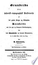 Grundrids til en historisk-togographisk Beskrivelse af ... Roeskilde (etc.)