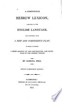 A Compendious Hebrew Lexicon, Adapted to the English Language, and Composed Upon a New and Commodious Plan