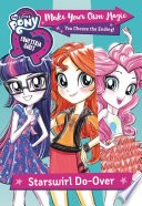 My Little Pony Equestria Girls Make Your Own Magic Starswirl Do Over
