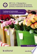 Recepci  n y acondicionamiento de materias primas y materiales de florister  a  AGAJ0108